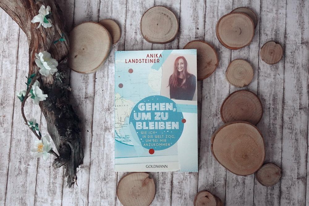 Gehen um zu bleiben von Anika Landsteiner vom Goldmann Verlag