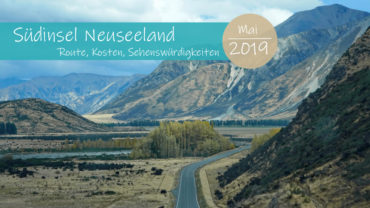 Rundreise Südinsel Neuseeland, dein Roadtrip